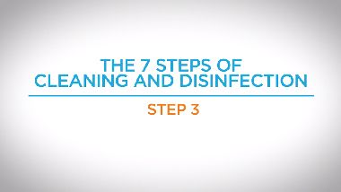 6. Step 3 - 7 Steps of Cleaning and Disinfection
