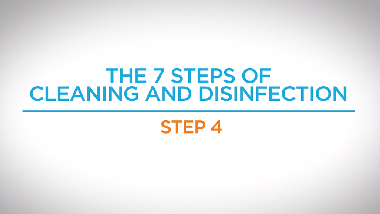 7. Step 4 - 7 Steps of Cleaning and Disinfection