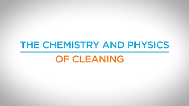 8.  Chemistry and Physics of Cleaning