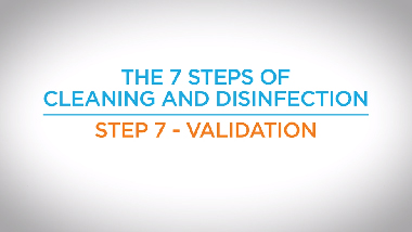 17. Step 7: 7 Steps of Cleaning and Disinfection – Validation